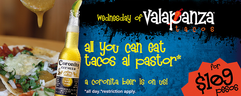 Valapanza's Wednesdays Come and eat all you want and can in tacos al pastor for $109 pesos
