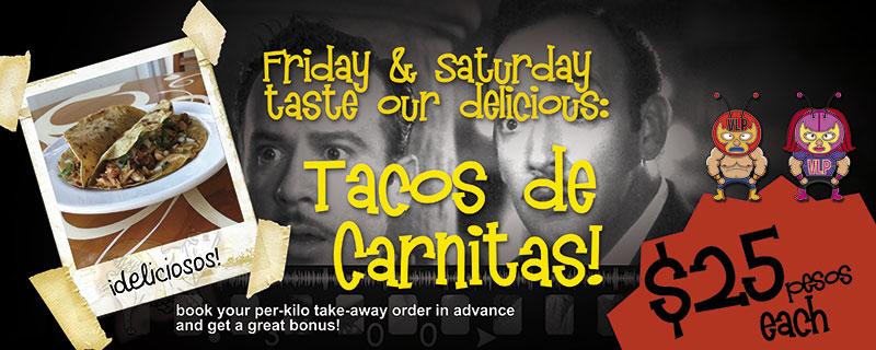 Friday & Saturday taste our delicious: Tacos de carnitas!