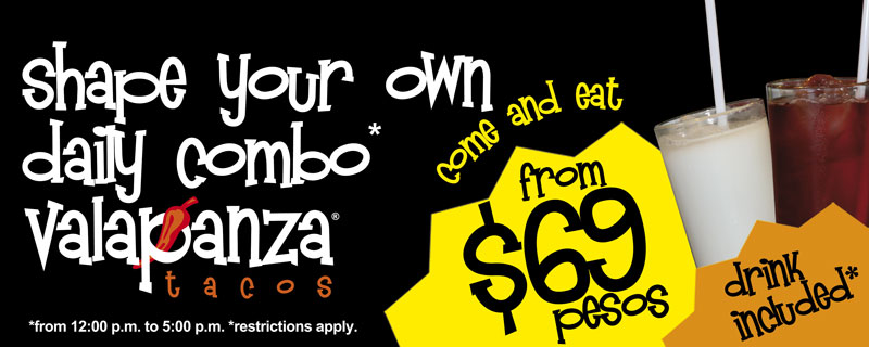 Make your own* combo day dily, come and eat from $69 pesos.