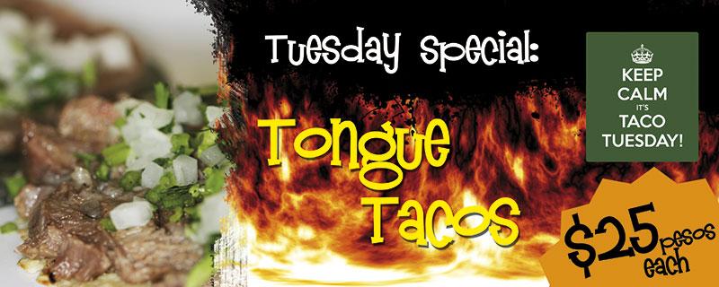 Tuesday special: Tongue tacos $25 pesos